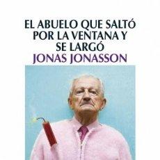 Libros: NARRATIVA. NOVELA. EL ABUELO QUE SALTÓ POR LA VENTANA Y SE LARGÓ - JONAS JONASSON. Lote 44552451