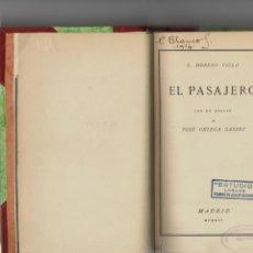 Libros: EL PASAJERO CON UN ENSAYO DE JOSE ORTEGA Y GASSET - MORENO VILLA, JOSE. Lote 44500882