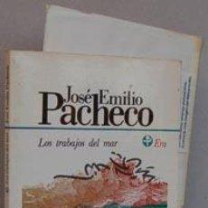 Libros: LOS TRABAJOS DEL MAR - JOSÉ EMILIO PACHECO. Lote 41785285