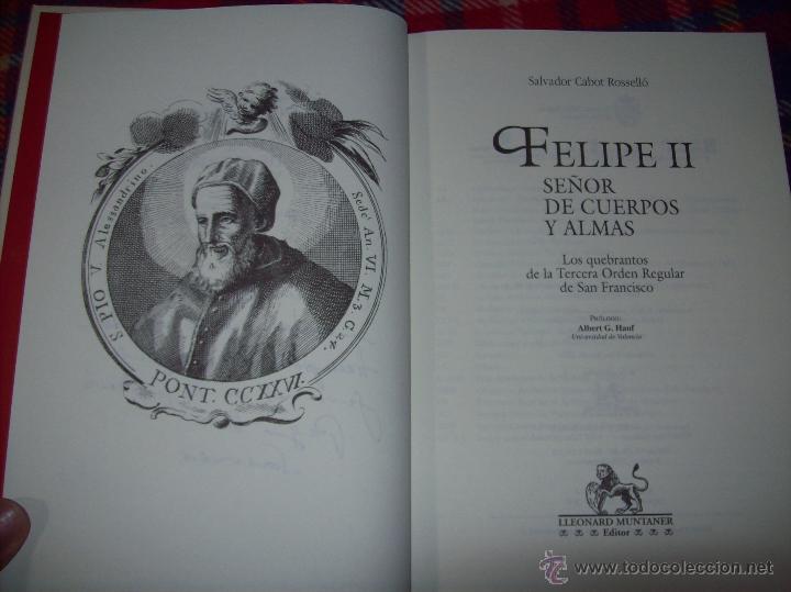 FELIPE II.SEÑOR DE CUERPOS Y ALMAS.SALVADOR CABOT. LLEONARD MUNTANER,ED. 1ª EDICIÓN .2005. UNA JOYA! (Libros sin clasificar)