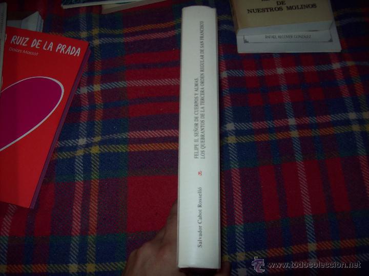 Libros: FELIPE II.SEÑOR DE CUERPOS Y ALMAS.SALVADOR CABOT. LLEONARD MUNTANER,ED. 1ª EDICIÓN .2005. UNA JOYA! - Foto 23 - 64423906