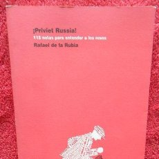 Libros: ¡PRIVIET RUSSIA! 115 NOTAS PARA ENTENDER A LOS RUSOS - RAFAEL DE LA RUBIA. Lote 44780869
