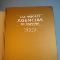 Libros: LIBRO. LAS MEJORES AGENCIAS DE ESPAÑA 2009. TAPAS DURAS. SOBRECUBIERTA DORADA. PUBLICIDAD. Lote 44860088