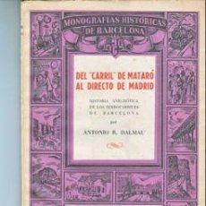 Libros: LIBRO - DEL CARRIL DE MATARO AL DIRECTO DE MADRID - 1946 - ANTONIO R. DALMAU. Lote 44919129