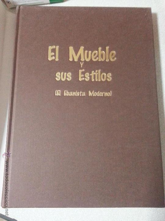 Libros: MUEBLES ANTIGUOS - MAGNIFICO LIBRO EL MUEBLE Y SUS ESTILOS MARAVILLOSAS LAMINAS EL EBANISTA MODERNO - Foto 3 - 45190768