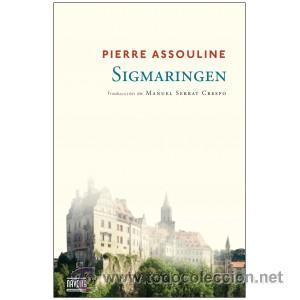 NARRATIVA. NOVELA. SIGMARINGEN - PIERRE ASSOULINE (Libros Nuevos - Literatura - Narrativa - Aventuras)