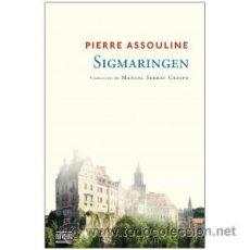 Libros: NARRATIVA. NOVELA. SIGMARINGEN - PIERRE ASSOULINE. Lote 45305324