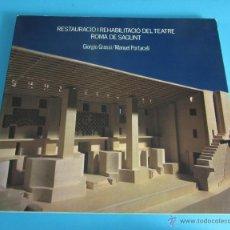 Libros: PROJECTE DE RESTAURACIÓ I RAHABILITACIÓ DEL TEATRE ROMÀ DE SAGUNT. GIORGIO GRASSI / MANUEL PORTACELI. Lote 45374711