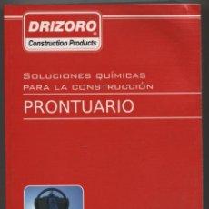 Libros: PRONTUARIO DRIZORO (SOLUCIONES QUÍMICAS PARA LA CONSTRUCCIÓN). ED. DRIZORO. MADRID. ED. 2010-1011. Lote 45546981