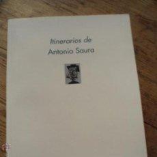 Libros: LIBRO ITINERARIOS DE ANTONIO SAURA ART-18. Lote 45576794
