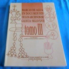 Bücher - MARCAS DE AGUA EN DOCUMENTOS DE LOS ARCHIVOS DE GALICIA SIGLO XVII, TOMO III - 45580984