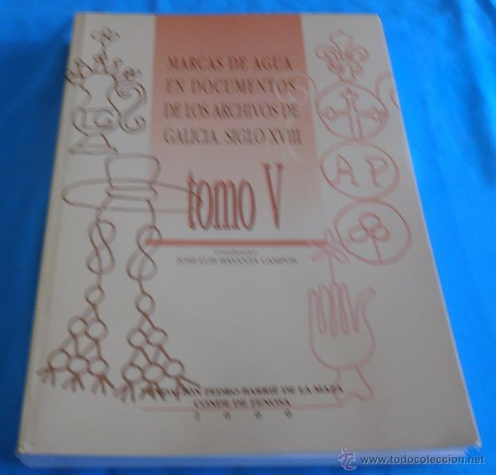 MARCAS DE AGUA EN DOCUMENTOS DE LOS ARCHIVOS DE GALICIA SIGLO XVIII, TOMO V (Libros sin clasificar)