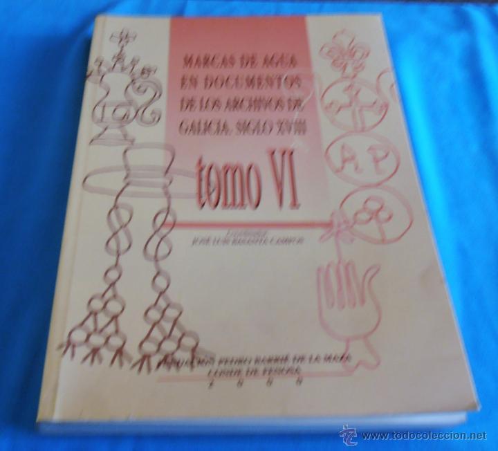 MARCAS DE AGUA EN DOCUMENTOS DE LOS ARCHIVOS DE GALICIA SIGLO XVIII, TOMO VI (Libros sin clasificar)