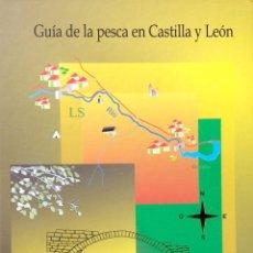 Libros: GUÍA DE LA PESCA EN CASTILLA Y LEÓN - VV.AA.. Lote 44782764