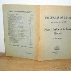 Libros: PROGRAMA DE EXAMEN PARA LA OBTENCION DE TITULOS DE PILOTO Y CAPITAN DE LA MARINA MERCANTE 1958. Lote 45712323