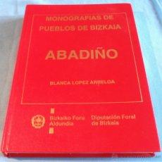 Libros: MONOGRAFIAS DE PUEBLOS DE BIZKAIA, ABADIÑO. Lote 46190567
