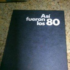 Libros: LIBRO ASI FUERON LOS 80.CIRCULO DE LECTORES.RETRATO DE LA DECADA.. Lote 46321807