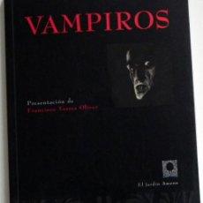 Libros: VAMPIROS - EL JARDÍN AMENO FRANCISCO DE GOYA WARHOL CORTÁZAR ETC VAMPIRISMO VAMPIRO LIBRO ILUSTRADO. Lote 46357212