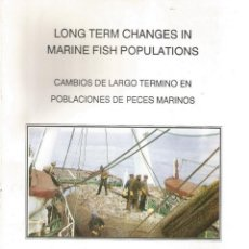Libros: LONG TERM CHANGES IN MARINE FISH POPULATIONS (INGLÉS Y CASTELLANO). RM67331. . Lote 46495376