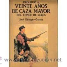 Libros: PROLOGO A VEINTE AÑOS DE CAZA MAYOR DEL CONDE DE YEBES, JOSE ORTEGA Y GASSET, ERT. Lote 46672877