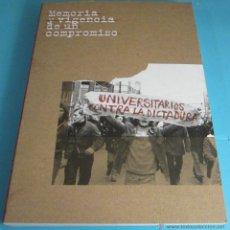 Libros: UNIVERSITARIOS CONTRA LA DICTADURA. MEMORIA Y VIGENCIA DE UN COMPROMISO. UNIVERSITAT DE VALÈNCIA. Lote 46685257