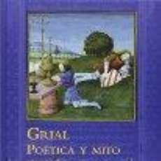 Libros: GRIAL. POÉTICA Y MITO (SIGLOS XII-XV) VICTORIA CIRLOT GASTOS DE ENVIO GRATIS. Lote 236863940
