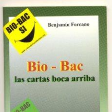 Libros: BIO-BAC. LAS CARTAS BOCA ARRIBA -BENJAMÍN FORCANO- ENVÍO: 2,50 € *.. Lote 46908383
