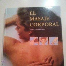 Libros: TITULO: EL MASAJE CORPORAL AUTOR: CORRAL PÉREZ, ISABEL E. Lote 46962792