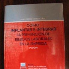 Libros: LIBRO COMO IMPLANTAR E INTEGRAR LA PREVENCION DE RIESGOS LABORALES EN LA EMPRESA JAVIER CASSINI DVD. Lote 47270591