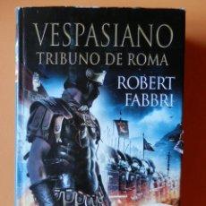 Libros: VESPASIANO. TRIBUNO DE ROMA - ROBERT FABBRI. Lote 194362890