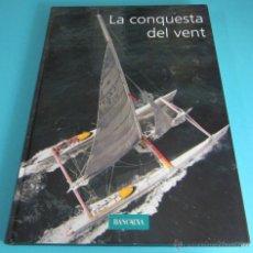 Libros: LA CONQUESTA DEL VENT. JORDI SEBASTIÀ AMB LA COL.LABORACIÓ DE JOSÉ FERRANDO. Lote 47352116