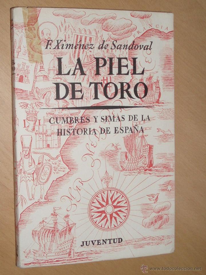 LA PIEL DE TORO.F.XIMÉNEZ DE SANDOVAL- DEDICATORIA AUTOR (Libros sin clasificar)