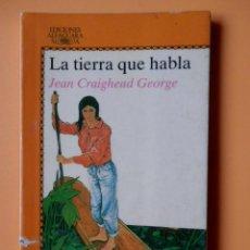 Libros: LA TIERRA QUE HABLA - JEAN CRAIGHEAD GEORGE. Lote 47600767