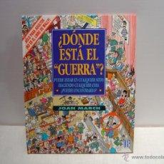Libros: ¿DONDE ESTA EL GUERRA? - JOAN MARCH - EDICIONES B. Lote 47630476