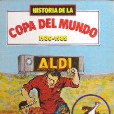 Libros: 1 LIBRO AÑO 1982 TAPA DURA - HISTORIA DE LA COPA DEL MUNDO 1930-1982 ( ALDI - EN FORMA DE COMIC ). Lote 47884534