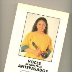 Libros: VOCES DE NUESTROS ANTEPASADOS. ENSEÑANZAS DEL PUEBLO CHEROQUI RECOGIDAS DEL... -DHYANI YWAHOO-. Lote 47950924