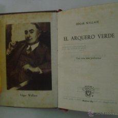 Libros: EDGAR WALLACE. EL ARQUERO VERDE. EDITORIAL AGUILAR 1946. CRISOL 189. Lote 47994171