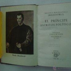 Libros: MAQUIAVELO. EL PRÍNCIPE. ESCRITOS POLÍTICOS. ED. AGUILAR 1944. CRISOL 86. Lote 47994325