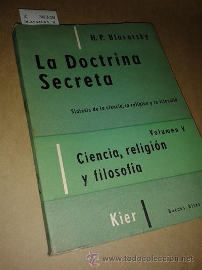 LA DOCTRINA SECRETA. SINTESIS DE LA CIENCIA, LA RELIGION Y LA FILOSOFIA. VOLUMEN V. CIENCIA, RELIGIO (Libros sin clasificar)