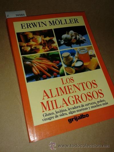 LOS ALIMENTOS MILAGROSOS. - MOLLER, ERWIN (Libros sin clasificar)