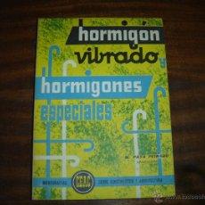 Libros: CEAC. AÑO 1977. A ESTRENAR. HORMIGON VIBRADO Y HORMIGONES ESPECIALES. M. PAYA PEINADO. Lote 48417363
