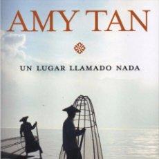 Libros: UN LUGAR LLAMADO NADA DE AMY TAN - BOOKET, PLANETA, 2008 (NUEVO). Lote 48474063