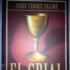 Libros: JOSEP FERRET TALIMÉ. EL GRIAL. Y EL COMPLOT DE LOS CABALLEROS TEMPLARIOS. BARCELONA. 1998. AL. Lote 48617836