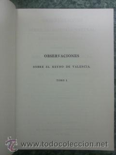 Libros: OBSERVACIONES SOBRE LA HISTORIA NATURAL, GEOGRAFIA, AGRICULTURA, POBLACION Y FRUTOS DEL REYNO DE VAL - Foto 2 - 48756411