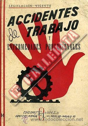 ACCIDENTES DE TRABAJO Y ENFERMEDADES PROFESIONALES. LEGISLACIÓN VIGENTE. 1962. MADRID. (Nicht eingeordnete Bücher)
