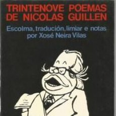 Libros: TRINTENOVE POEMAS DE NICOLAS GUILLEN - GUILLEN, NICOLAS. Lote 49194820