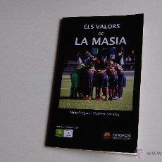Libros: ELS VALORS DE LA MASIA . MIQUEL SEGURÓ I FRANCESC TORRALBA. FUNDACIO FC BARCELONA. Lote 55070130