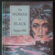 Libros: THE WOMAN IN BLACK. DE SUSAN HILL. PUBLICACION EN INGLES. Lote 49283833