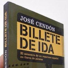 Libros: BILLETE DE IDA - JOSÉ CENDÓN. Lote 49288251