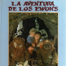 Libros: LA AVENTURA DE LOS EWOKS - EL LIBRO DE LA PELÍCULA - ADAPTACIÓN DE AMY EHRLICH - CJ198. Lote 49401890